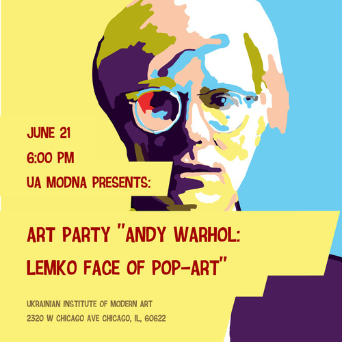"Art Party ""Andy Warhol: Lemko face of Pop-Art"""